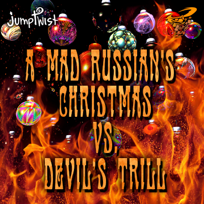 A Mad Russian's Christmas vs. Devil's Trill