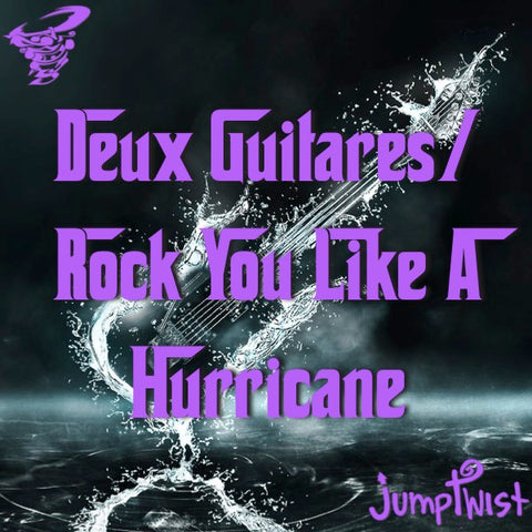 Deux Guitares/Rock You Like a Hurricane