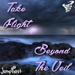 Beyond the Veil/ Take Flight