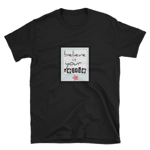 Believe in your Selfie! - Short-Sleeve Unisex T-Shirt