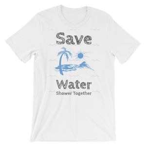 Save Water-Shower Together  | Short-Sleeve Unisex T-Shirt