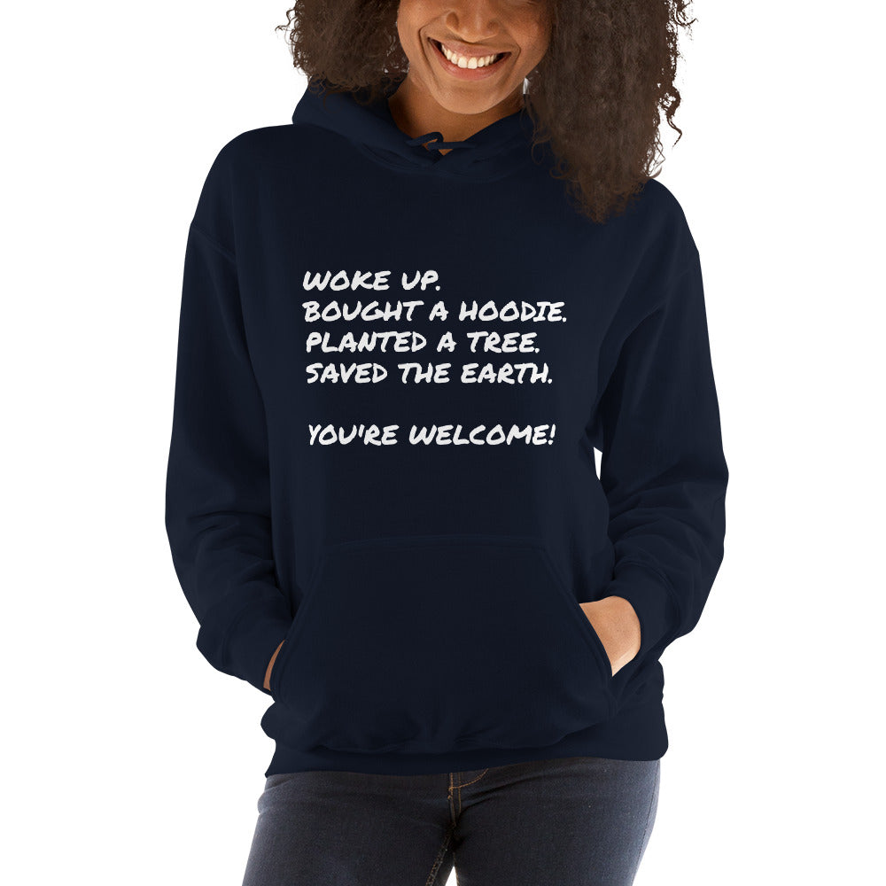 "Eco-Friendly Hoodie- ""You're Welcome!""- Black/ Navy/ Grey"