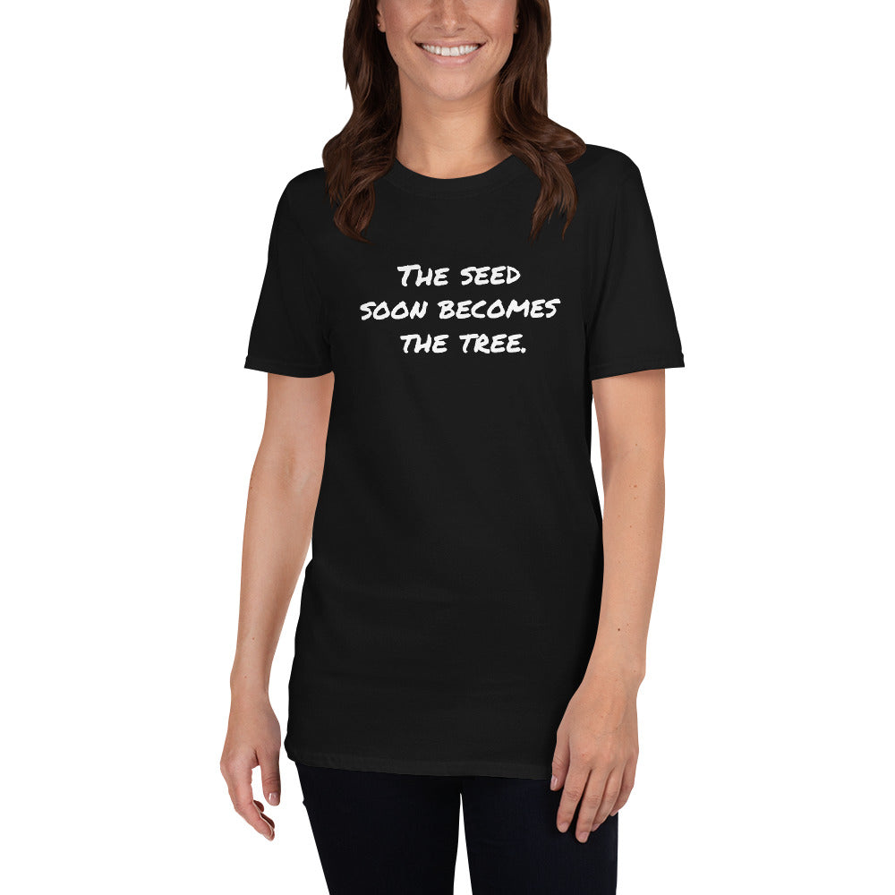 "Eco-Friendly Tee- ""The Seed Soon Becomes the Tree"" Short-Sleeve Unisex T-Shirt- Black/Navy/Grey"