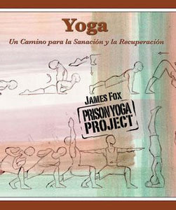 Yoga: un Camino para La Sanación y la Recuperación (Bulk Order - Incarcerated Person Version)