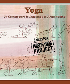 Yoga: un Camino para La Sanación y la Recuperación (Send a book to an incarcerated friend or family member)