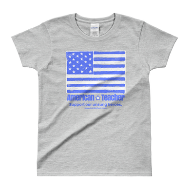 American Teacher - Ladies' T-shirt