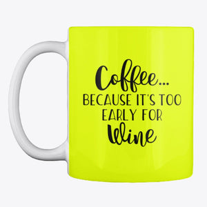 Coffee.. Because it's too early for Wine