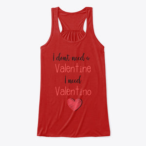 I don't need a Valentine Flowy Top