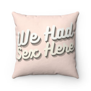 We Had Sex Here Polyester Square Pillow Case