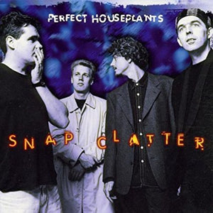 "Perfect Houseplants ""Snap Clatter"" CD"