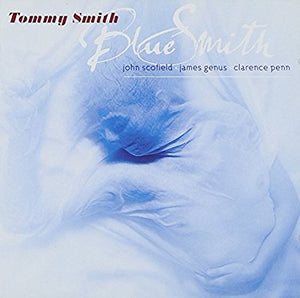 "Tommy Smith ""Bluesmith"" CD"