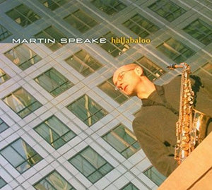 "Martin Speake ""Hullabaloo"" HDCD"