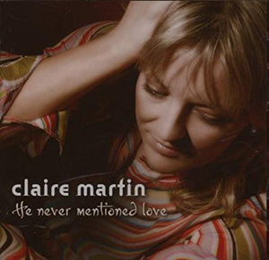 "Claire Martin ""He Never Mentioned Love"" SACD"
