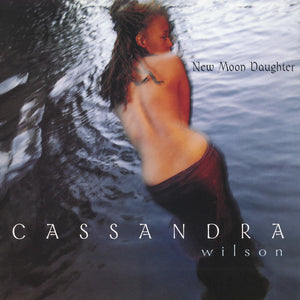 "Cassandra Wilson ""New Moon Daughter"" 2LP"