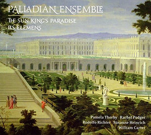 "Palladian Ensemble ""The Versailles Collection - The Sun King's Paradise / Les Elemens "" HDCD (2 discs)"