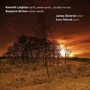 "James Gilchrist ""Leighton Earth, Sweet Earth…(laudes terrae) and Britten Winter Words"" SACD"