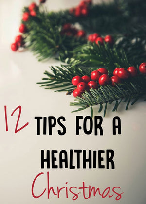 12 Tips for a Healthier Christmas!