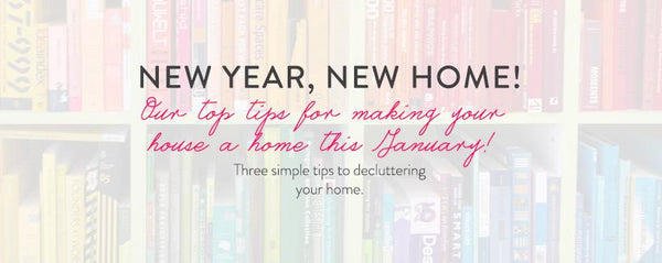 New Year, New Home! Declutter your home this January.