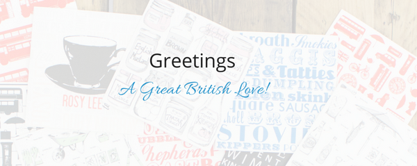 Greetings – A Great British Love!