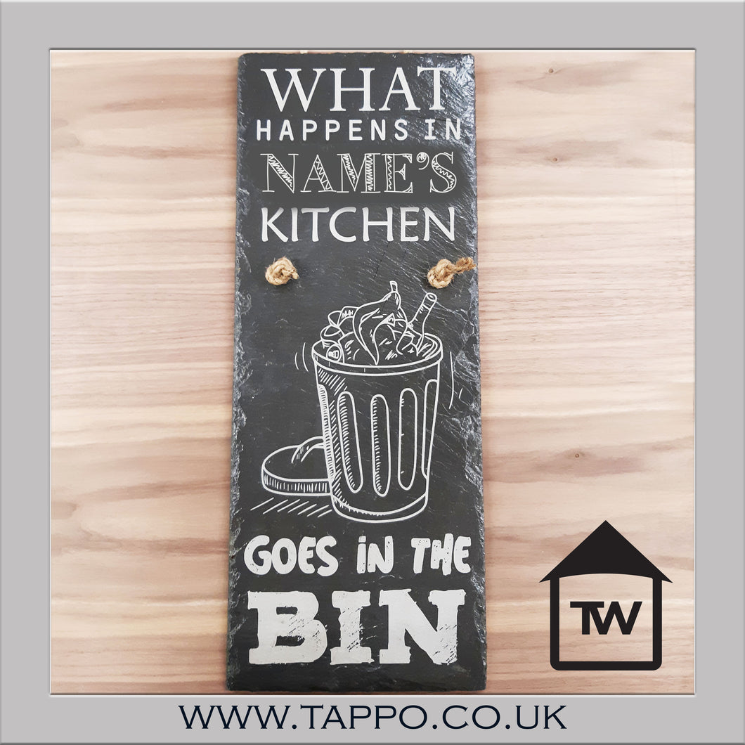 What happens in the kitchen slate sign