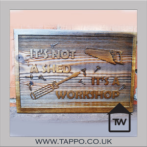 ITS NOT A SHED wooden plaque
