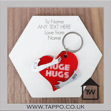 HUGE HUGS keyring personalised delivered to any UK address