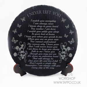I NEVER LEFT YOU slate bereavement sympathy graveside keepsake