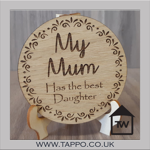 CLEARANCE My Mum has the Best Daughter Coaster