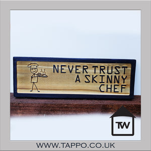 Never trust a skinny chef sign wooden plaque