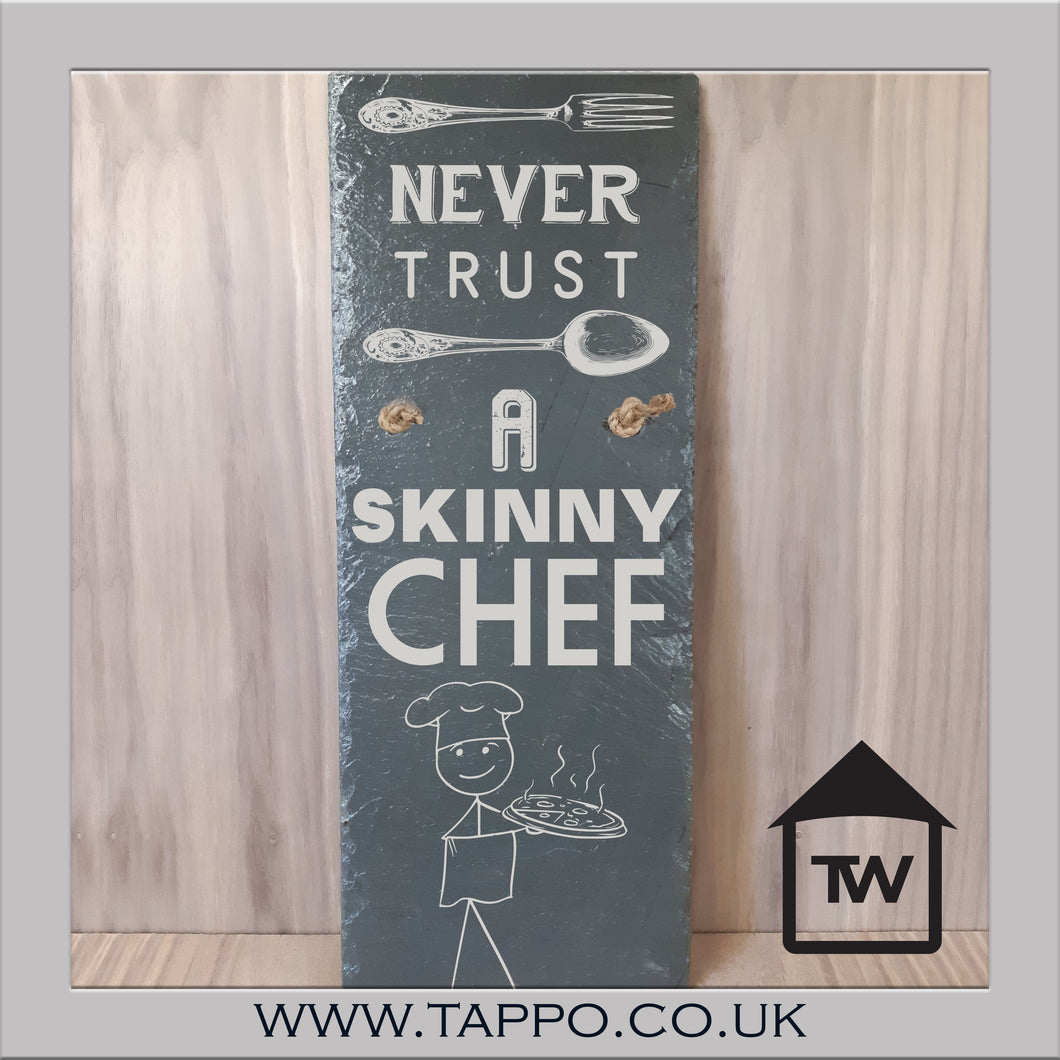 Never Trust a Skinny Chef kitchen slate sign