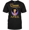Queens Are Born In April Birthday T Shirt for Black Women