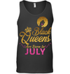 Black Queens Are Born In July Birthday T Shirt for Women