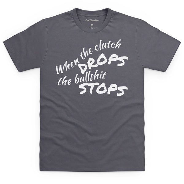 When The Clutch Drops T-Shirt