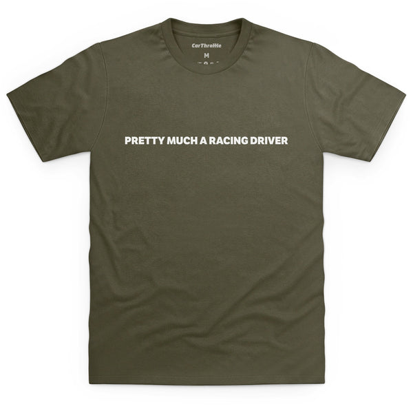 Pretty Much A Racing Driver T-Shirt