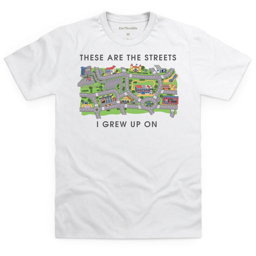 The Streets I Grew Up On T-Shirt