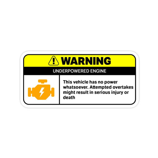Underpowered Engine Warning Sticker