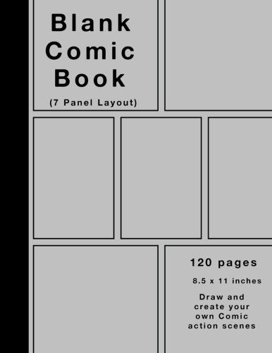 Blank Comic Book: 120 pages, 7 panel, Silver cover, White Paper, Draw your own Comics, - Nouveau Artiste