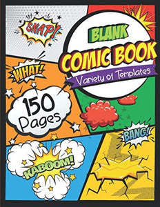 Blank Comic Book: Draw Your Own Comics - 150 Pages of Fun and Unique Templates, - Nouveau Artiste