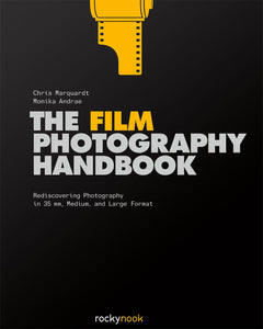 The Film Photography Handbook: Rediscovering Photography in 35mm, Medium, and Large Format, - Nouveau Artiste