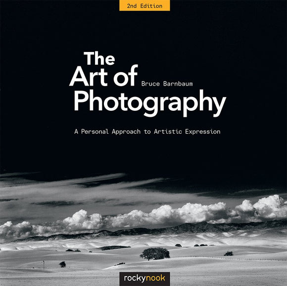 The Art of Photography, 2nd Edition: A Personal Approach to Artistic Expression, - Nouveau Artiste