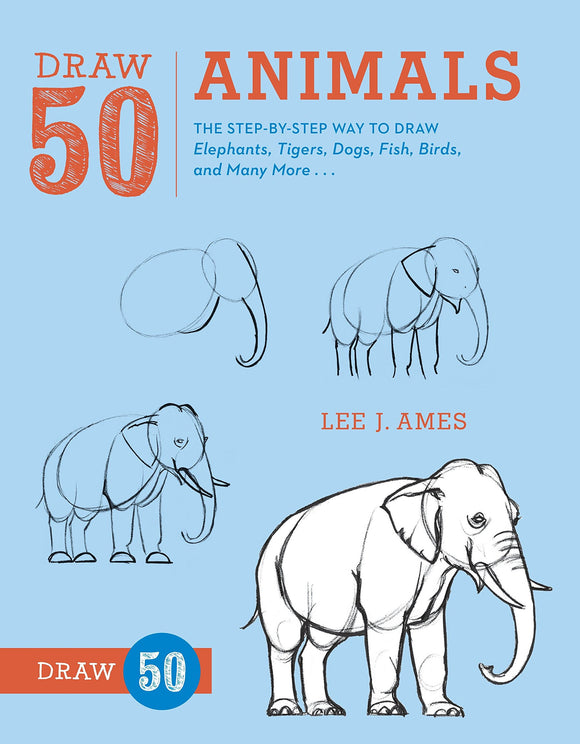 Draw 50 Animals: The Step-by-Step Way to Draw Elephants, Tigers, Dogs, Fish, Birds, and Many More..., - Nouveau Artiste