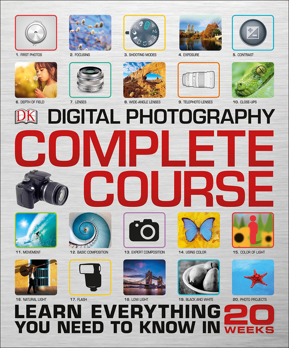 Digital Photography Complete Course: Learn Everything You Need to Know in 20 Weeks, - Nouveau Artiste