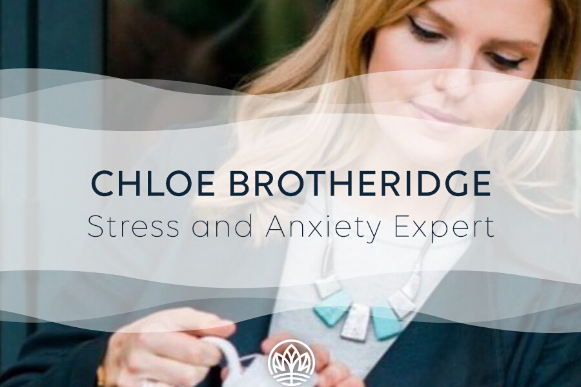 Stress and Anxiety Q&A with Expert Chloe Brotheridge