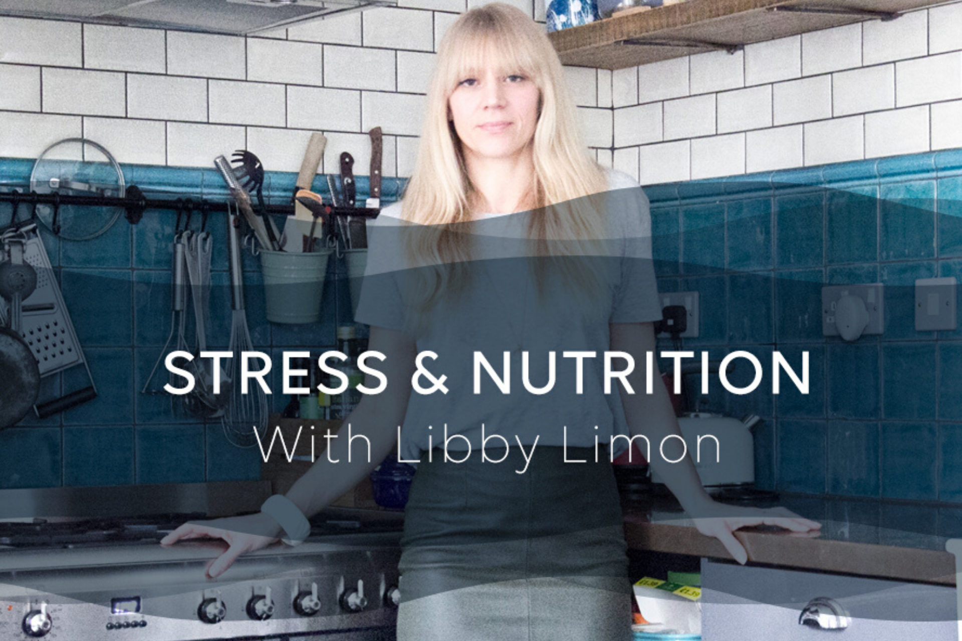 Stress and Anxiety Q&A with Nutritionist Libby Limon