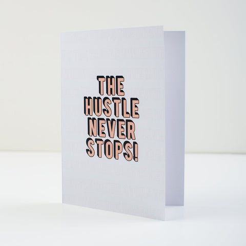 The Hustle Never Stops Greeting Card