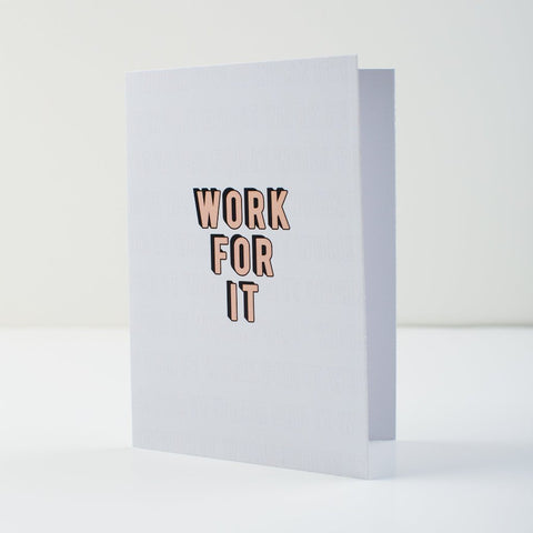 Work For It Greeting Card