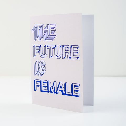 The Future Is Female V.2 Greeting Card
