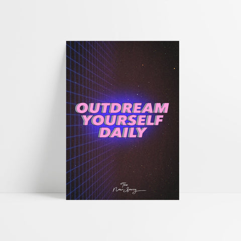 Outdream Yourself Daily Poster