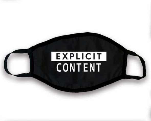 Explicit Content Face Mask