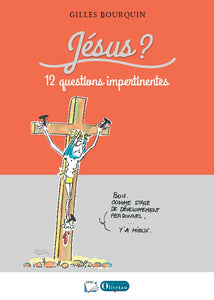 Jésus? 12 questions impertinentes. Controverses et avis d'experts